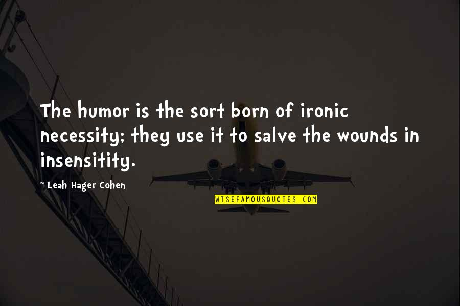 Recopied Quotes By Leah Hager Cohen: The humor is the sort born of ironic
