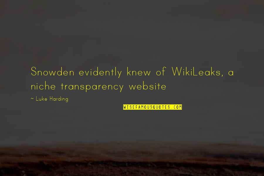 Recopied Quotes By Luke Harding: Snowden evidently knew of WikiLeaks, a niche transparency