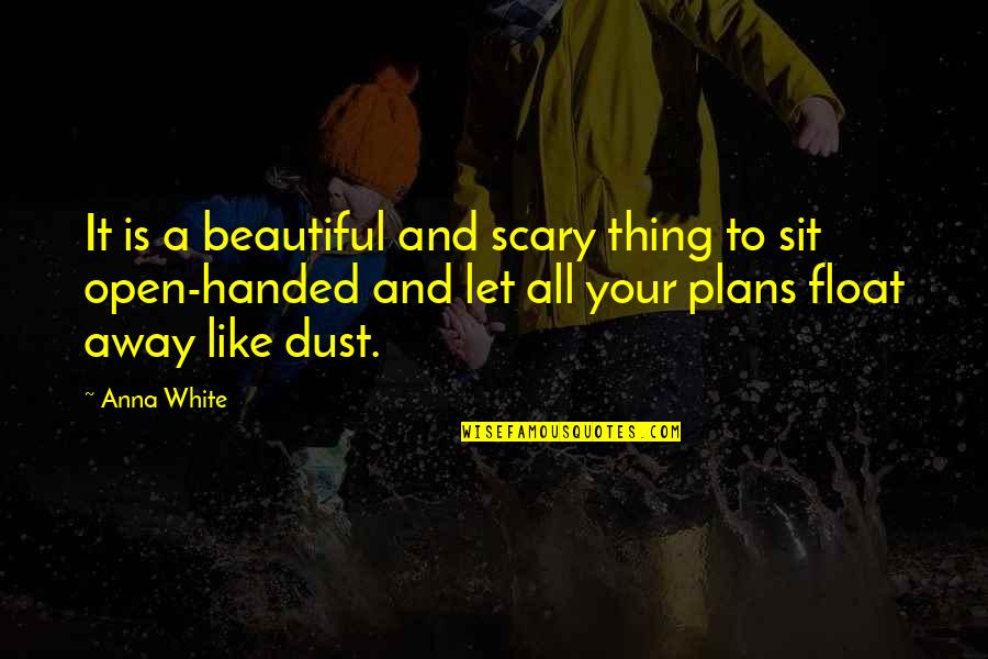 Recovery Inspirational Quotes By Anna White: It is a beautiful and scary thing to