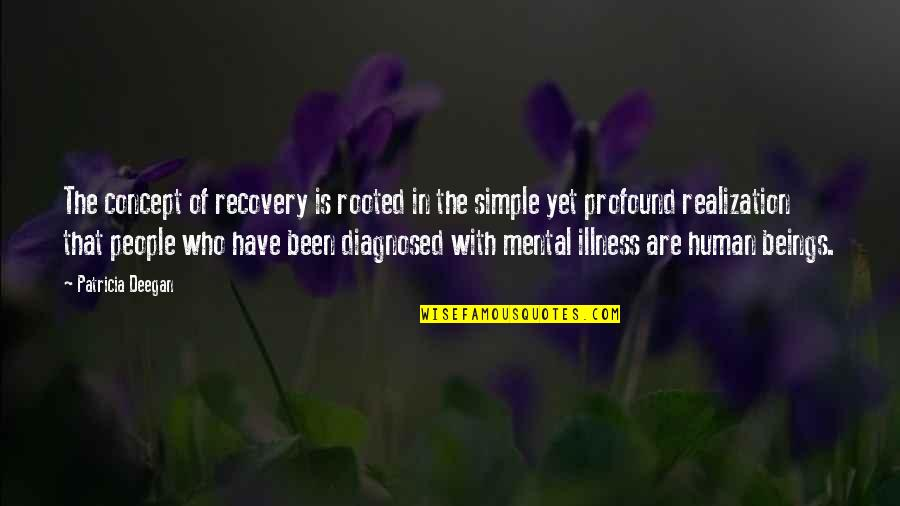 Recovery Inspirational Quotes By Patricia Deegan: The concept of recovery is rooted in the