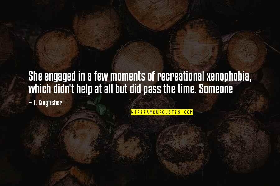 Recreational Quotes By T. Kingfisher: She engaged in a few moments of recreational