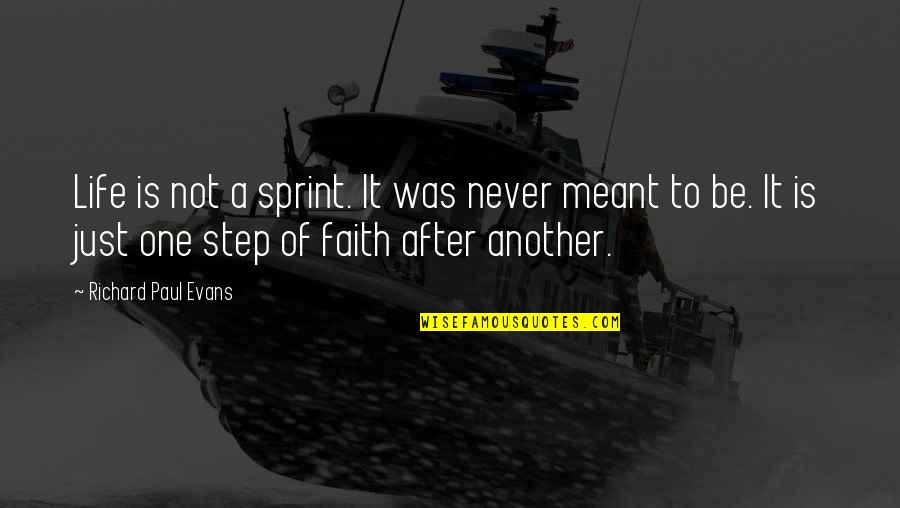 Recursion Quotes By Richard Paul Evans: Life is not a sprint. It was never