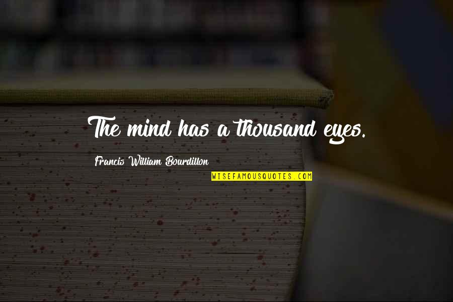 Recycling Waste Quotes By Francis William Bourdillon: The mind has a thousand eyes.