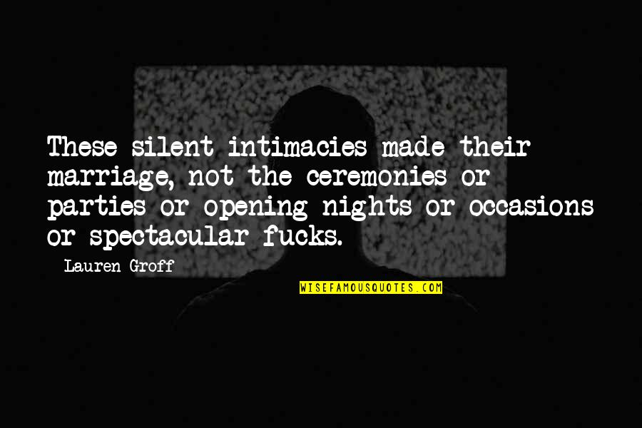 Recycling Waste Quotes By Lauren Groff: These silent intimacies made their marriage, not the