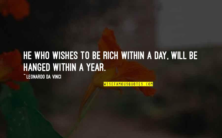 Red Alert Conscript Quotes By Leonardo Da Vinci: He who wishes to be rich within a