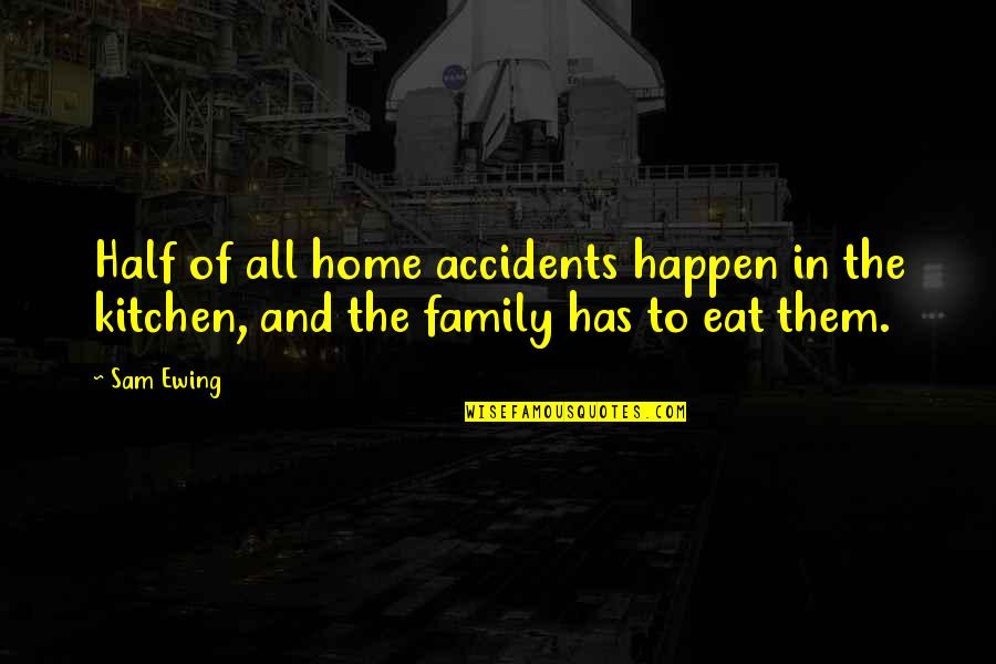 Red And Green Christmas Quotes By Sam Ewing: Half of all home accidents happen in the