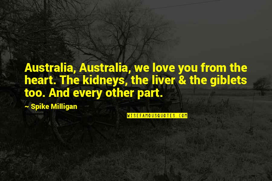 Red Brigades Quotes By Spike Milligan: Australia, Australia, we love you from the heart.