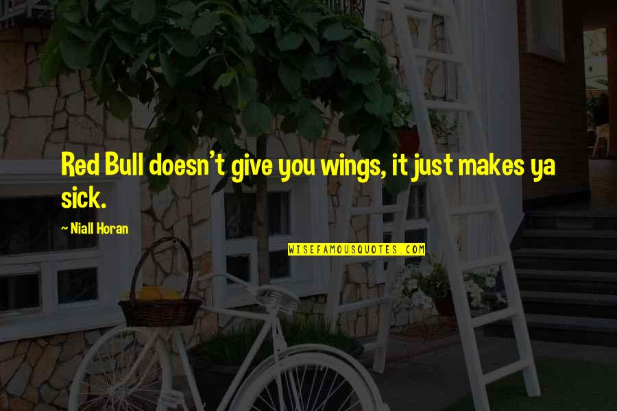 Red Bull Quotes By Niall Horan: Red Bull doesn't give you wings, it just