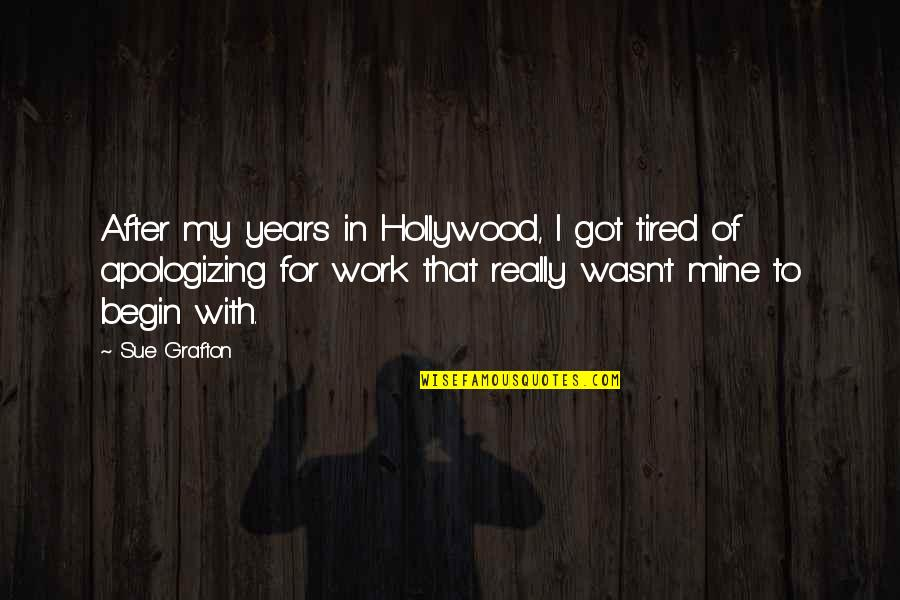 Red Dog Multiculturalism Quotes By Sue Grafton: After my years in Hollywood, I got tired