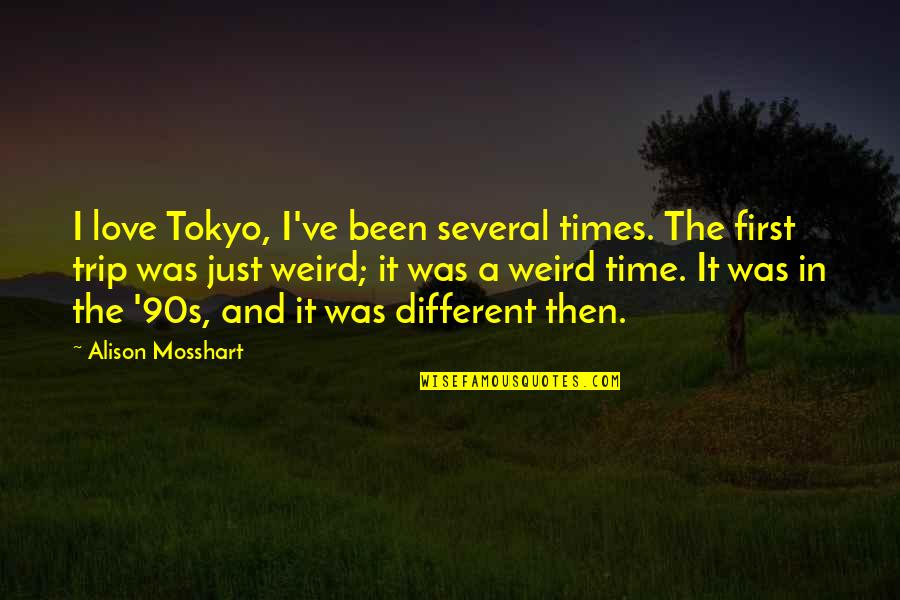 Red Dwarf Hologram Quotes By Alison Mosshart: I love Tokyo, I've been several times. The
