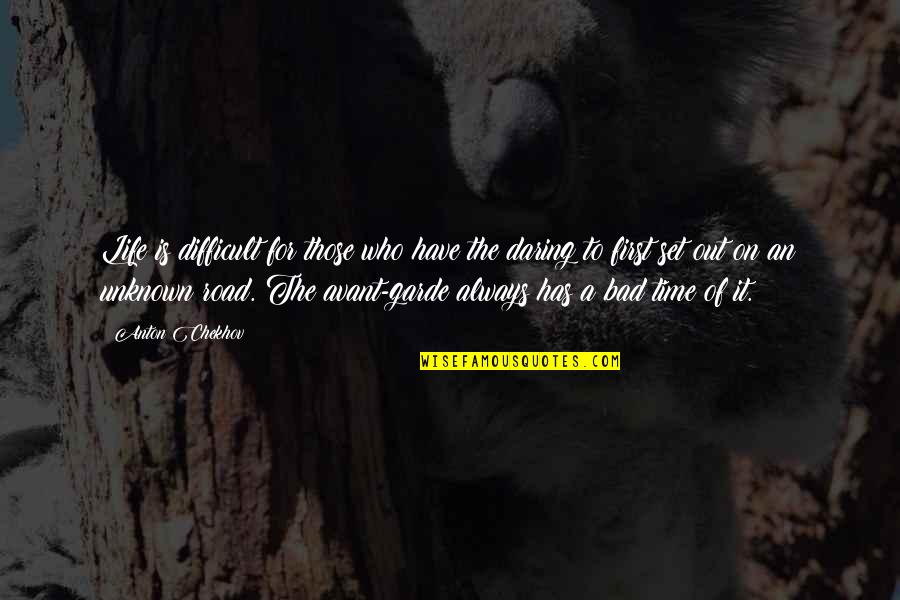 Red Hunting Hat Quotes By Anton Chekhov: Life is difficult for those who have the