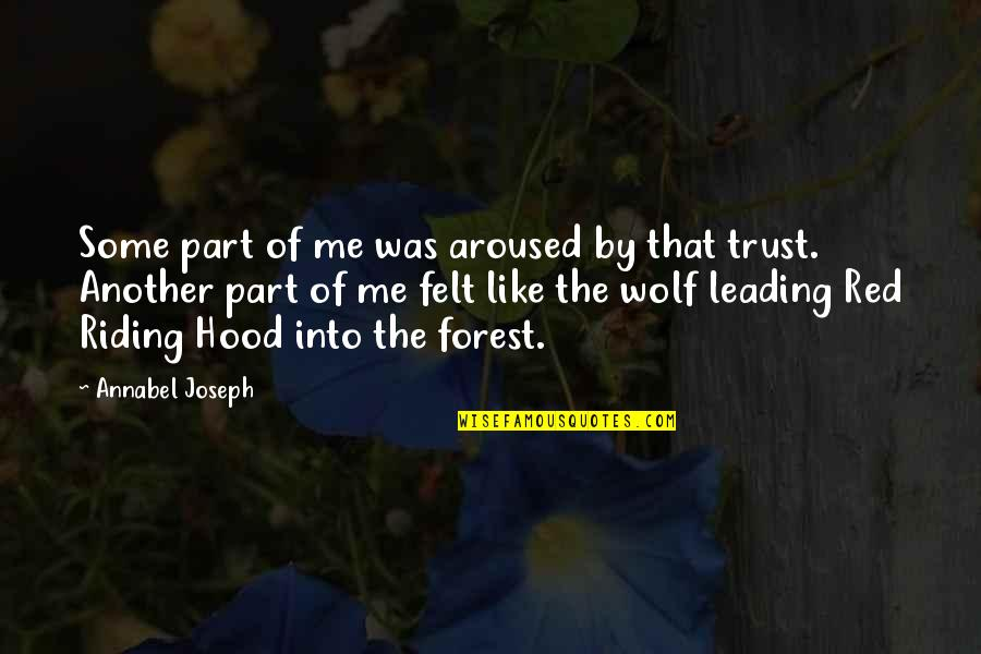 Red Riding Hood Quotes By Annabel Joseph: Some part of me was aroused by that