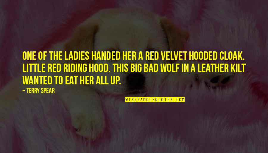 Red Riding Hood Quotes By Terry Spear: One of the ladies handed her a red