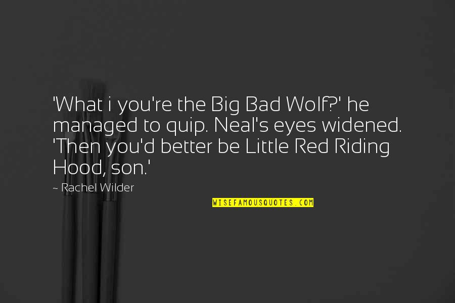 Red Son Quotes By Rachel Wilder: 'What i you're the Big Bad Wolf?' he