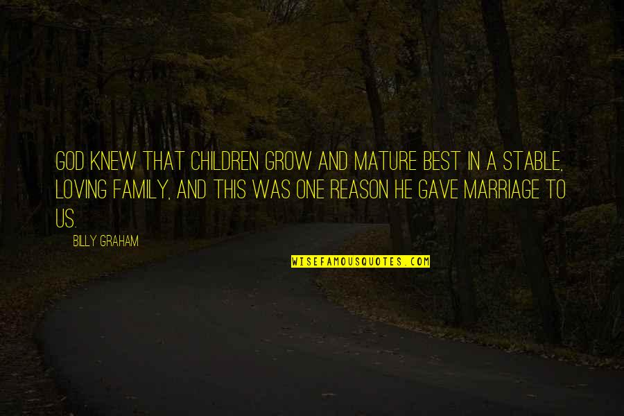 Redburn Herman Melville Quotes By Billy Graham: God knew that children grow and mature best