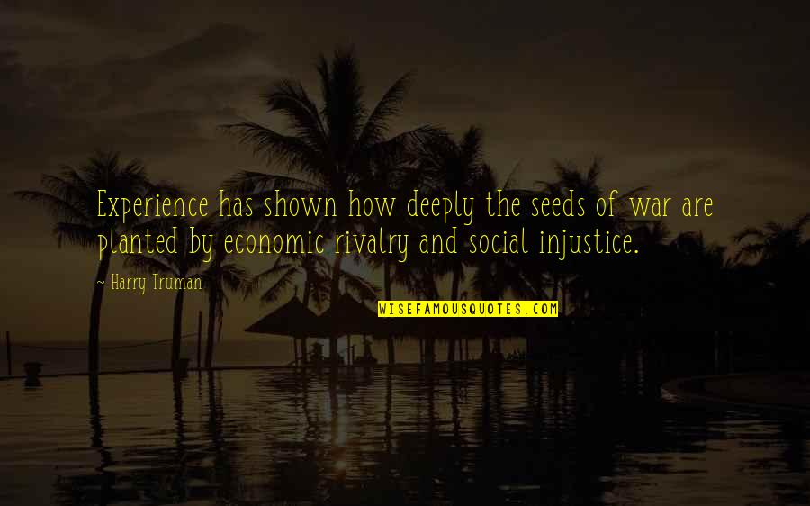 Redburn Herman Melville Quotes By Harry Truman: Experience has shown how deeply the seeds of