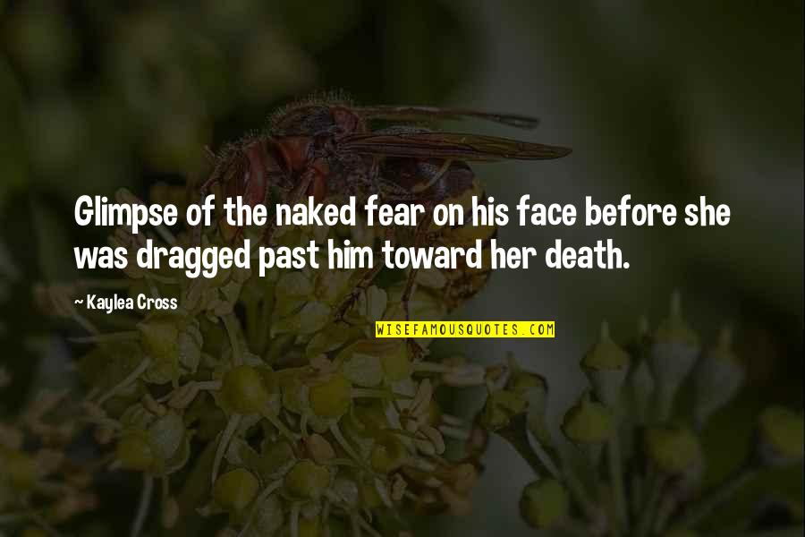 Redburn Herman Melville Quotes By Kaylea Cross: Glimpse of the naked fear on his face