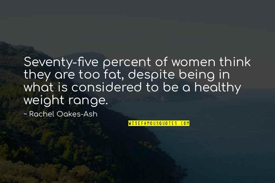 Redburn Herman Melville Quotes By Rachel Oakes-Ash: Seventy-five percent of women think they are too
