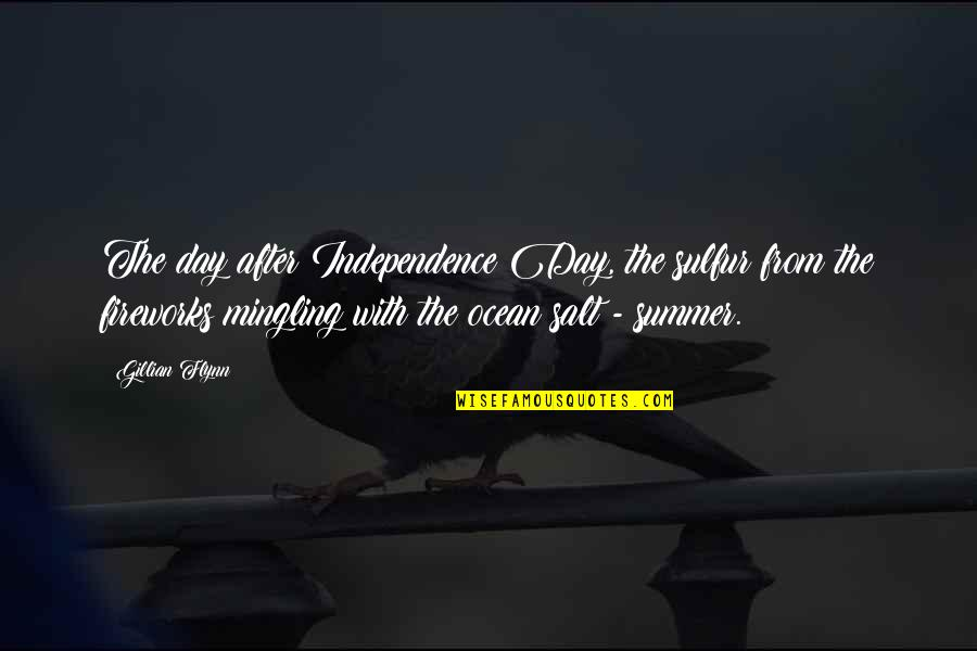 Reddit Creepy Kid Quotes By Gillian Flynn: The day after Independence Day, the sulfur from