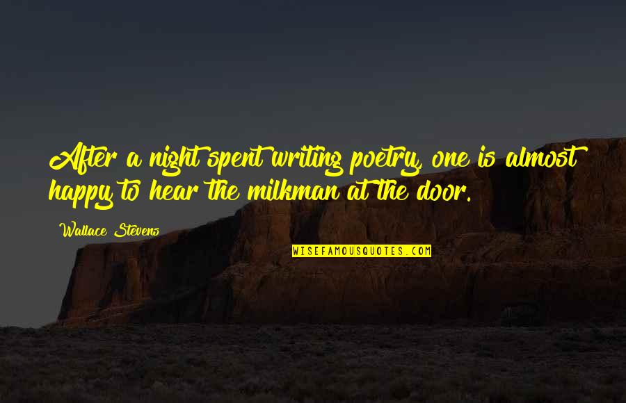 Reddit Creepy Kid Quotes By Wallace Stevens: After a night spent writing poetry, one is