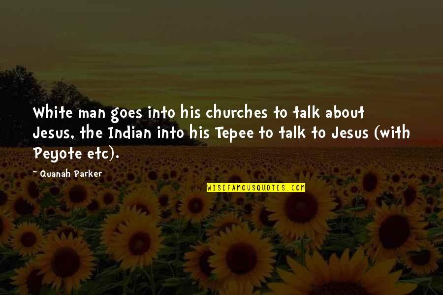 Reddit Dnd Quotes By Quanah Parker: White man goes into his churches to talk