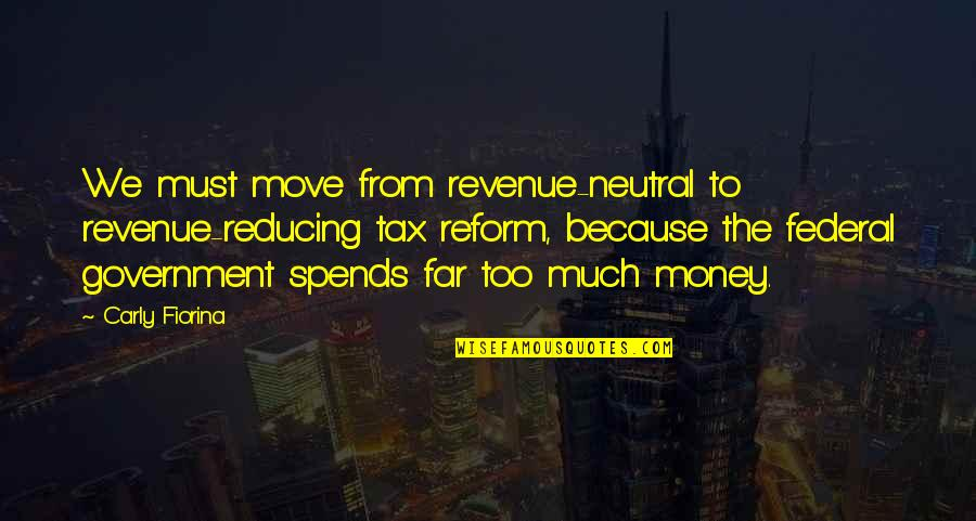 Reducing Quotes By Carly Fiorina: We must move from revenue-neutral to revenue-reducing tax