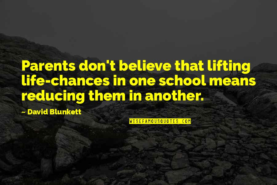 Reducing Quotes By David Blunkett: Parents don't believe that lifting life-chances in one