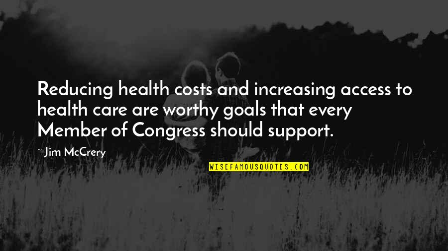 Reducing Quotes By Jim McCrery: Reducing health costs and increasing access to health