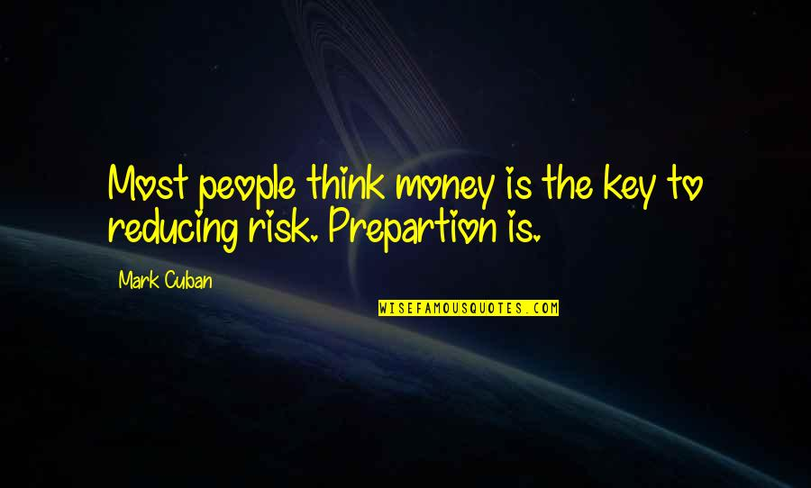 Reducing Quotes By Mark Cuban: Most people think money is the key to