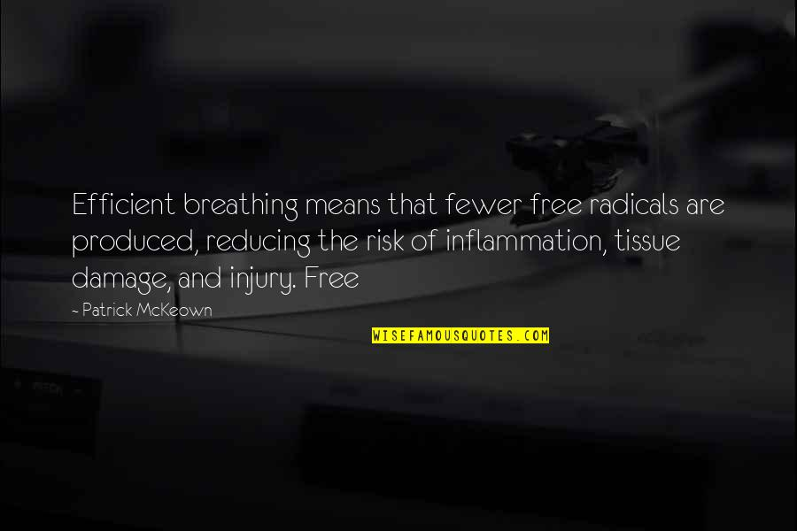 Reducing Quotes By Patrick McKeown: Efficient breathing means that fewer free radicals are