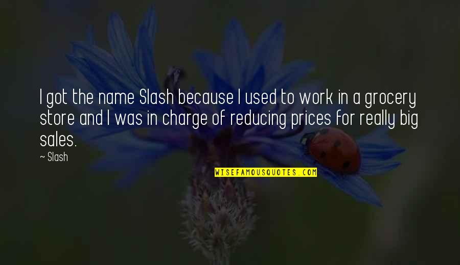 Reducing Quotes By Slash: I got the name Slash because I used