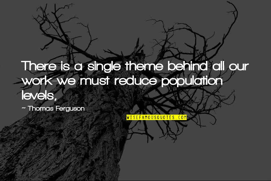 Reducing Quotes By Thomas Ferguson: There is a single theme behind all our