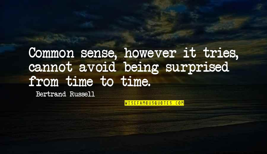 Reel Big Fish Quotes By Bertrand Russell: Common sense, however it tries, cannot avoid being