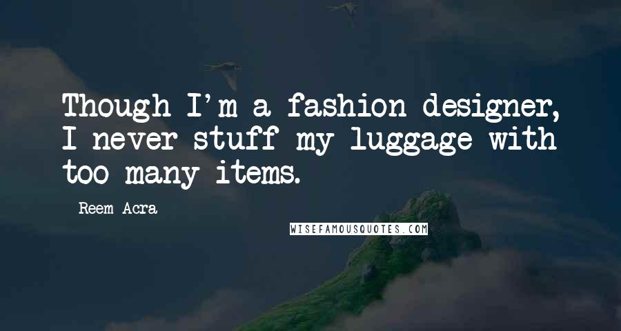 Reem Acra Quotes Wise Famous Quotes Sayings And Quotations By Reem Acra