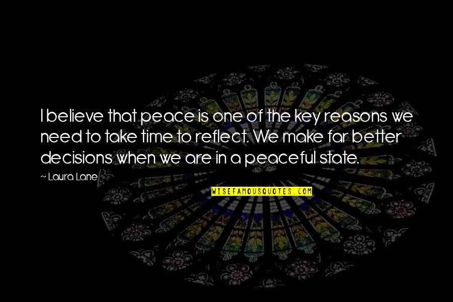 Refection Quotes By Laura Lane: I believe that peace is one of the
