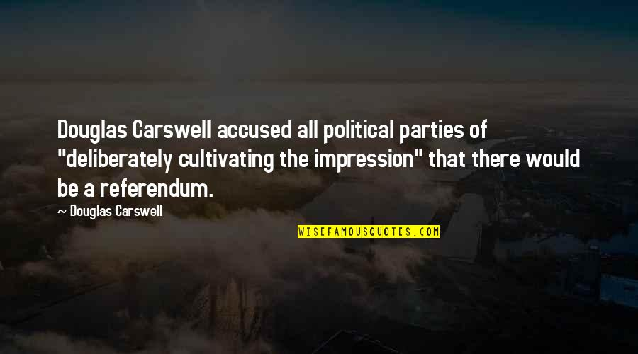 """Referendum Yes Quotes By Douglas Carswell: Douglas Carswell accused all political parties of """"deliberately"""