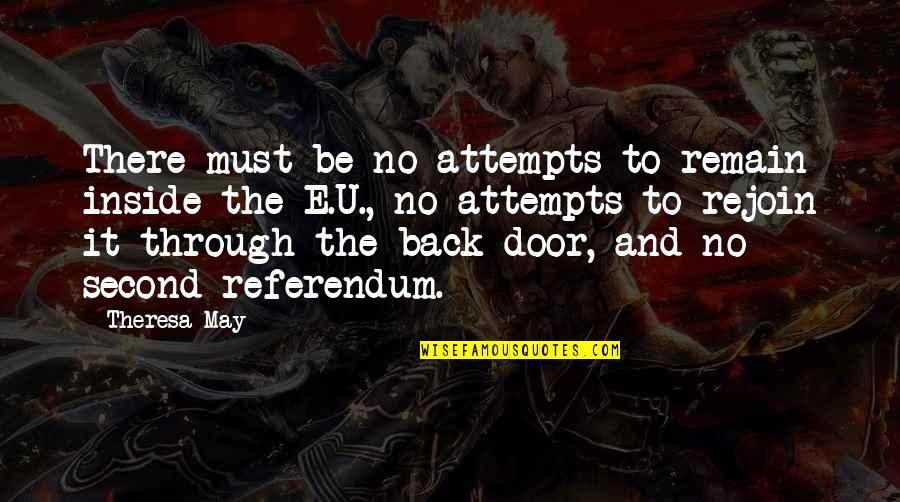 Referendum Yes Quotes By Theresa May: There must be no attempts to remain inside