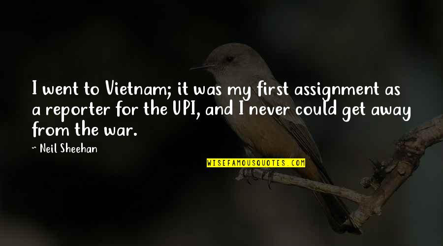 Refinment Quotes By Neil Sheehan: I went to Vietnam; it was my first