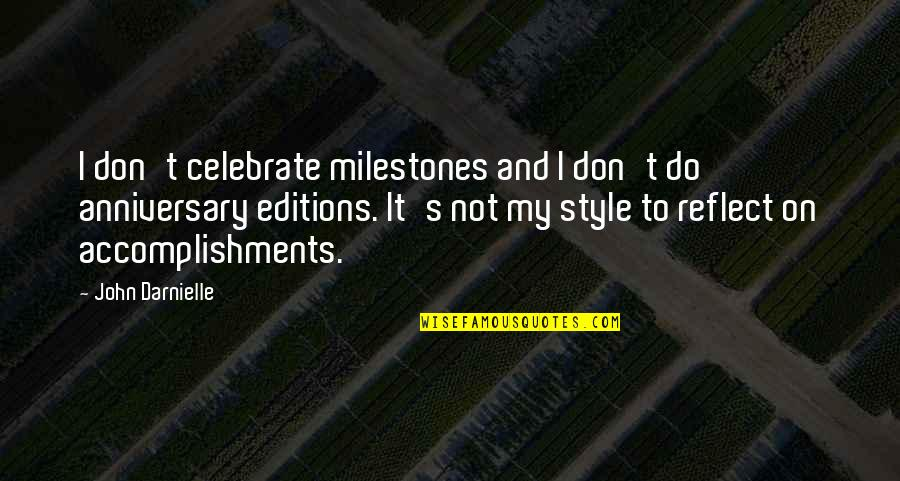 Reflect And Celebrate Quotes By John Darnielle: I don't celebrate milestones and I don't do