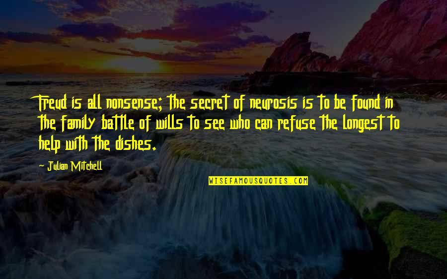 Refuse To See Quotes By Julian Mitchell: Freud is all nonsense; the secret of neurosis