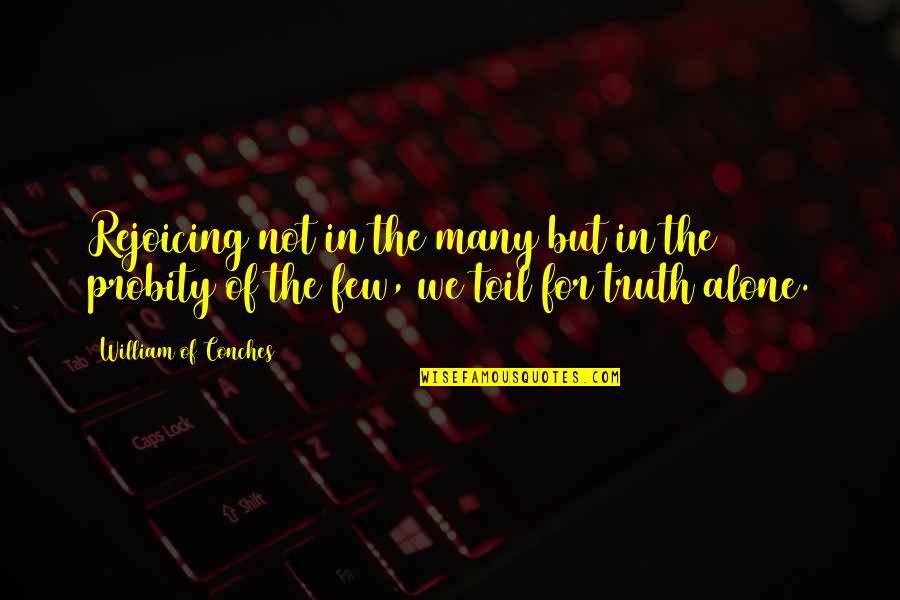 Refusing To Be Defeated Quotes By William Of Conches: Rejoicing not in the many but in the