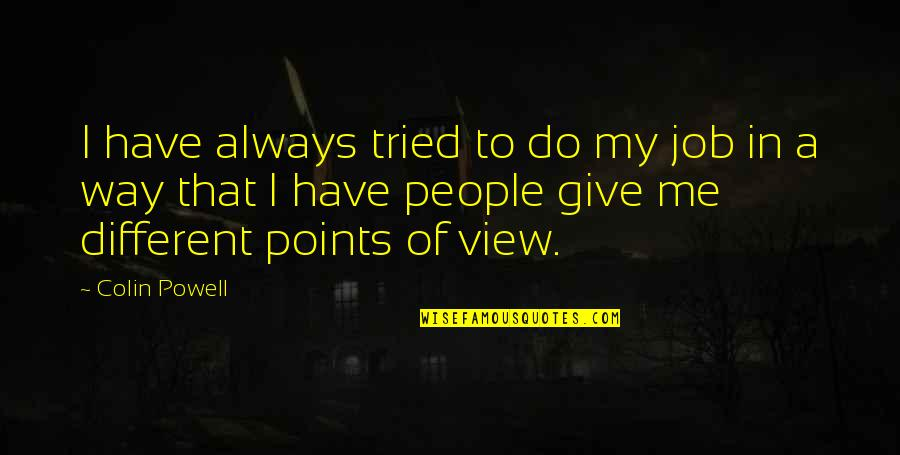 Regels Met Quotes By Colin Powell: I have always tried to do my job