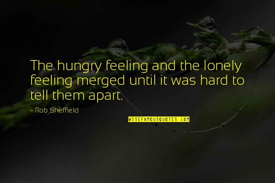 Regels Met Quotes By Rob Sheffield: The hungry feeling and the lonely feeling merged