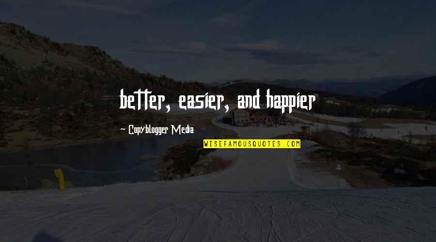 Regenerating Quotes By Copyblogger Media: better, easier, and happier