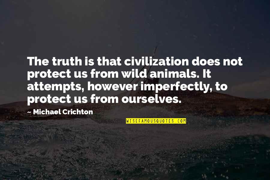 Regexp_replace Remove Quotes By Michael Crichton: The truth is that civilization does not protect