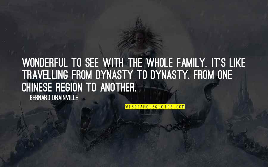 Region Quotes By Bernard Drainville: Wonderful to see with the whole family. It's