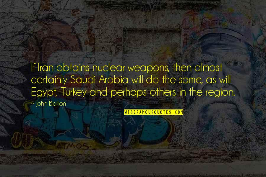 Region Quotes By John Bolton: If Iran obtains nuclear weapons, then almost certainly