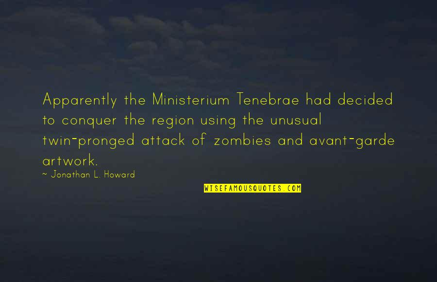 Region Quotes By Jonathan L. Howard: Apparently the Ministerium Tenebrae had decided to conquer