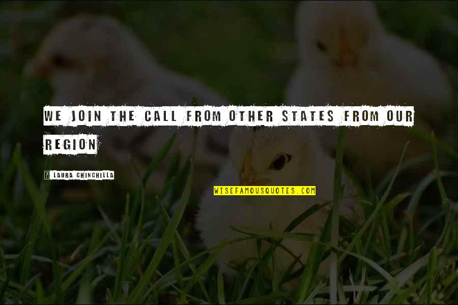 Region Quotes By Laura Chinchilla: We join the call from other States from