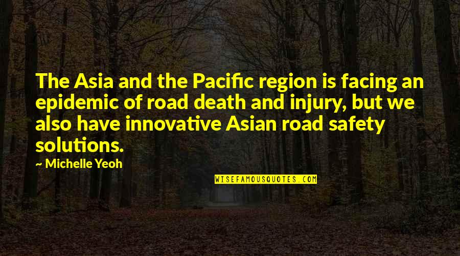 Region Quotes By Michelle Yeoh: The Asia and the Pacific region is facing